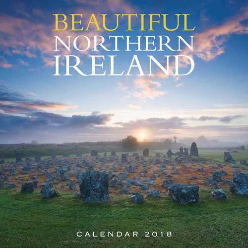 Beautiful Northern Ireland Calendar 2018